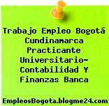 Trabajo Empleo Bogotá Cundinamarca Practicante Universitario- Contabilidad Y Finanzas Banca