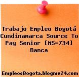 Trabajo Empleo Bogotá Cundinamarca Source To Pay Senior [MS-734] Banca