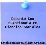 Docente Con Experiencia En Ciencias Sociales