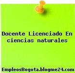 Docente Licenciado En ciencias naturales