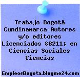 Trabajo Bogotá Cundinamarca Autores y/o editores Licenciados &8211; en Ciencias Sociales Ciencias