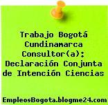 Trabajo Bogotá Cundinamarca Consultor(a): Declaración Conjunta de Intención Ciencias