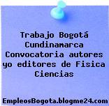 Trabajo Bogotá Cundinamarca Convocatoria autores yo editores de Fisica Ciencias