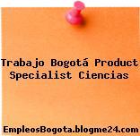 Trabajo Bogotá Product Specialist Ciencias