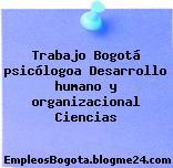 Trabajo Bogotá psicólogoa Desarrollo humano y organizacional Ciencias