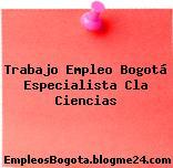 Trabajo Empleo Bogotá Especialista Cla Ciencias