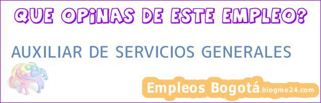 AUXILIAR DE SERVICIOS GENERALES