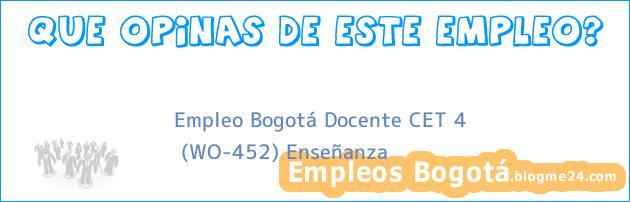 Empleo Bogotá Docente CET 4 | (WO-452) Enseñanza