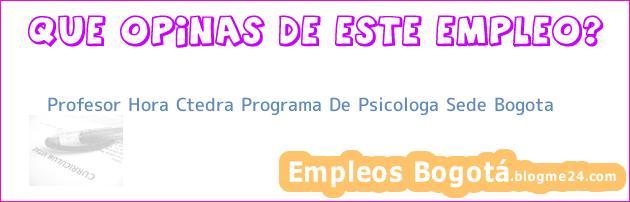 Profesor Hora Ctedra Programa De Psicologa Sede Bogota