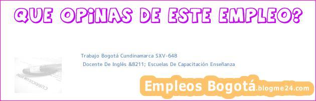 Trabajo Bogotá Cundinamarca SXV-648 | Docente De Inglés &8211; Escuelas De Capacitación Enseñanza