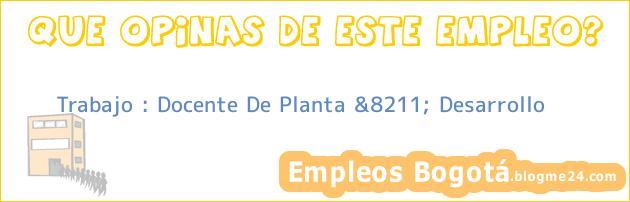 Trabajo : Docente De Planta &8211; Desarrollo