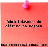 Administrador de oficina en Bogota
