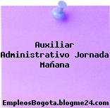 Auxiliar Administrativo Jornada Mañana
