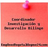 Coordinador Investigación y Desarrollo Bilinge