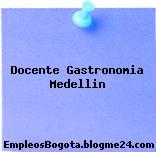Docente Gastronomia Medellin