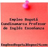 Empleo Bogotá Cundinamarca Profesor de Inglés Enseñanza
