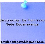 Instructor De Porrismo Sede Bucaramanga