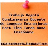 Trabajo Bogotá Cundinamarca Docente de Lenguas Extranjeras Part Time Tarde Bosa Enseñanza