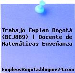 Trabajo Empleo Bogotá (BCJ889) | Docente de Matemáticas Enseñanza