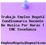 Trabajo Empleo Bogotá Cundinamarca Docente De Musica Por Horas | ENE Enseñanza