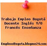 Trabajo Empleo Bogotá Docente Inglés Y/O Francés Enseñanza
