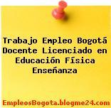 Trabajo Empleo Bogotá Docente Licenciado en Educación Física Enseñanza