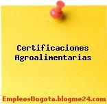 Certificaciones Agroalimentarias