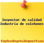 Inspector de calidad Industria de colchones