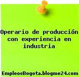 Operario de producción con experiencia en industria