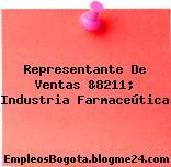 Representante De Ventas &8211; Industria Farmaceútica