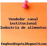 Vendedor canal institucional Industria de alimentos