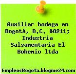 Auxiliar bodega en Bogotá, D.C. &8211; Industria Salsamentaria El Bohemio ltda