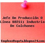 Jefe De Producción O Línea &8211; Industria De Colchones