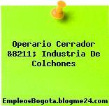 Operario Cerrador &8211; Industria De Colchones