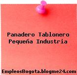 Panadero Tablonero Pequeña Industria