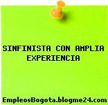 SINFINISTA CON AMPLIA EXPERIENCIA