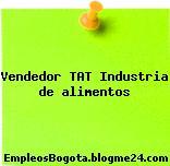 Vendedor Tat – Industria De Alimentos