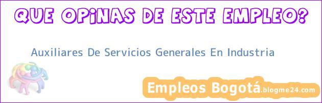 Auxiliares De Servicios Generales En Industria