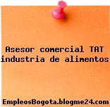 Asesor comercial TAT industria de alimentos