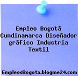 Empleo Bogotá Cundinamarca Diseñador gráfico Industria Textil