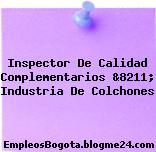 Inspector De Calidad Complementarios &8211; Industria De Colchones
