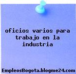 Oficios Varios – Para Trabajo En La Industria