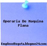 Operaria De Maquina Plana