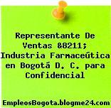 Representante De Ventas &8211; Industria Farmaceútica en Bogotá D. C. para Confidencial