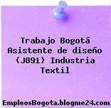 Trabajo Bogotá Asistente de diseño (J891) Industria Textil