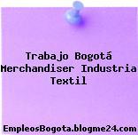 Trabajo Bogotá Merchandiser Industria Textil