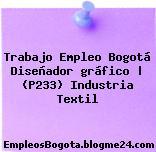 Trabajo Empleo Bogotá Diseñador gráfico | (P233) Industria Textil