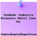 Vendedor Industria Alimentos &8211; Zona Sur