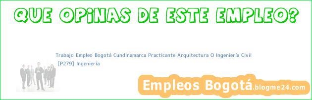 Trabajo Empleo Bogotá Cundinamarca Practicante Arquitectura O Ingeniería Civil | [P279] Ingeniería