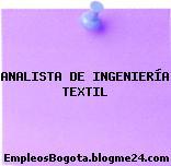 ANALISTA DE INGENIERÍA TEXTIL
